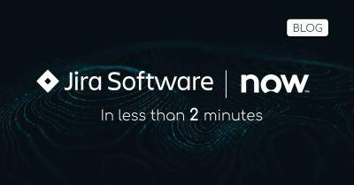Jira & ServiceNow in less than 2 minutes
